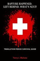 Rapture Happened, Left Behind, What's Next!: Tribulation Period Survival Guide, an ebook by Terry Malone at Smashwords