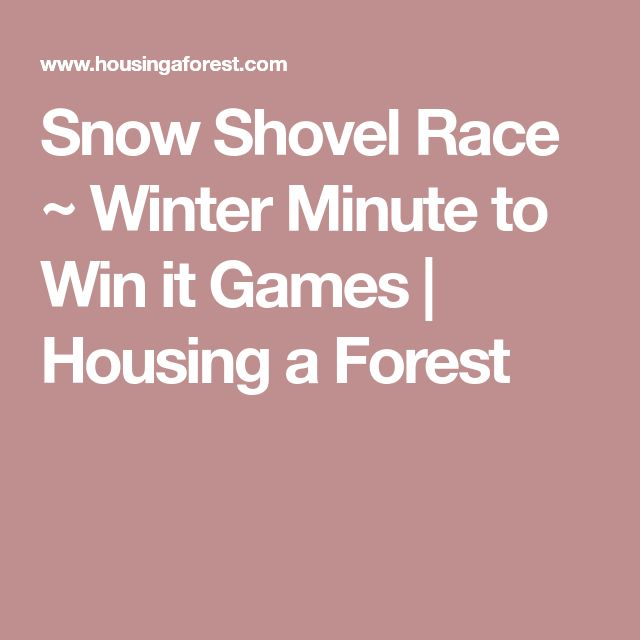 Snow Shovel Race ~ Winter Minute to Win it Games | Housing a Forest