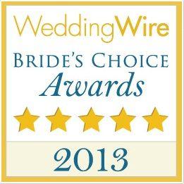 We won the WeddingWire Bride's Choice Awards 2013!