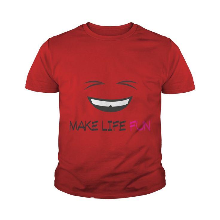 Make Life Fun Funny Youth Tee - https://www.sunfrog.com/117911486-527211800.html?68704