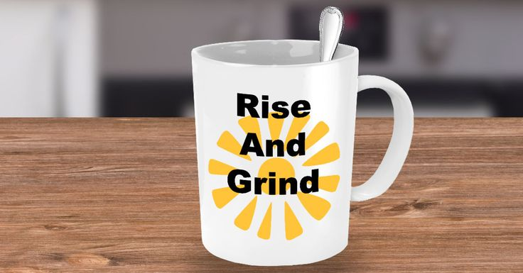 Rise And Grind Novelty Coffee Mug Cup Custom Printed Mug Cool Coffee Cup by Habensengallery on Etsy