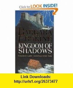 Kingdom Of Shadows (9780751502015) Barbara Erskine , ISBN-10: 0751502014  , ISBN-13: 978-0751502015 ,  , tutorials , pdf , ebook , torrent , downloads , rapidshare , filesonic , hotfile , megaupload , fileserve