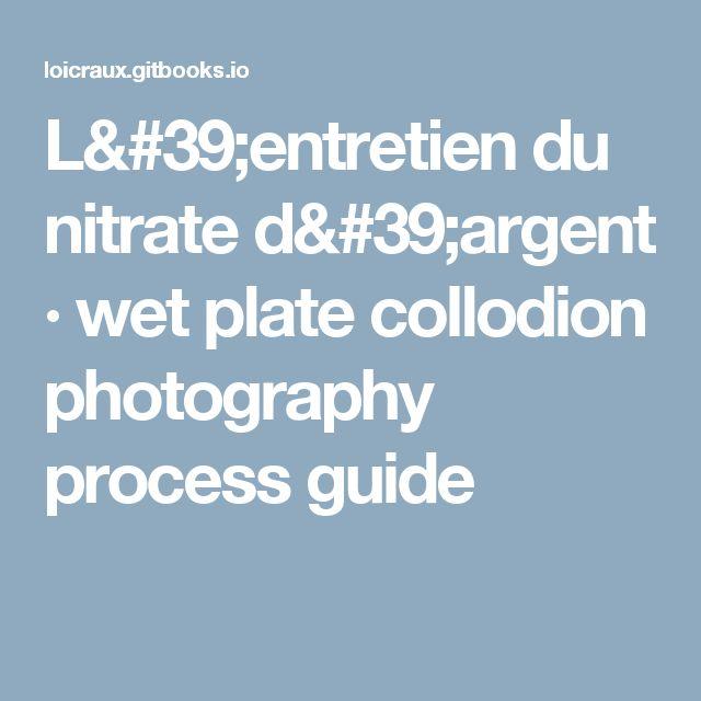L'entretien du nitrate d'argent · wet plate collodion photography process guide