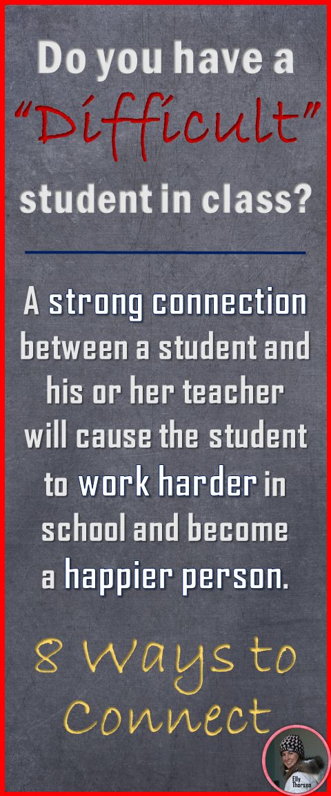 We've all had students who are harder to reach than others. Read about eight ways you can build a positive connection with your most difficult students.