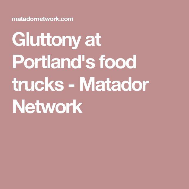 Gluttony at Portland's food trucks - Matador Network