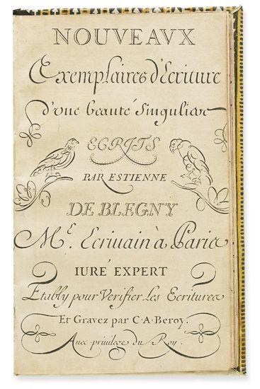 BLEGNY, ÉTIENNE DE. Nouveaux Exemplaires d'Ecriture d'une Beauté Singuliar [sic]. 40 plates engraved by Claude-Auguste Berey after Blegny.  Modern paste-paper boards   18th century