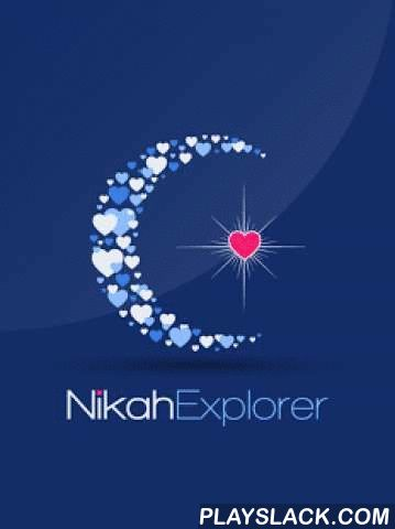 "Nikah Explorer  Android App - playslack.com , The OFFICIAL Android App of NikahExplorer.com - #1 app for Muslims to complete half of your deen in the most Shariah Compliant way. Download today for FREE and start looking for your Perfect Muslim Match.Prophet PBUH said: ""When a man marries, he has fulfilled half of his religion…""If you're a single Muslim waiting to get married, we'll help you find your perfect Muslim match.Download NikahExplorer App Register in 90 secondsBrowse through 1000s…"