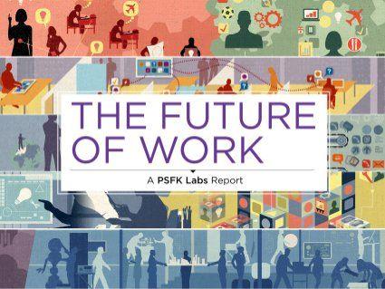 PSFK Future of Work Report 2013