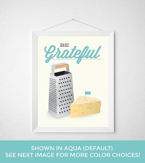 Cheese Grater Print - Be Grateful - Kitchen poster art decor cooking quote modern minimal funny pun aqua cheese utensil illustration custom color by noodlehug