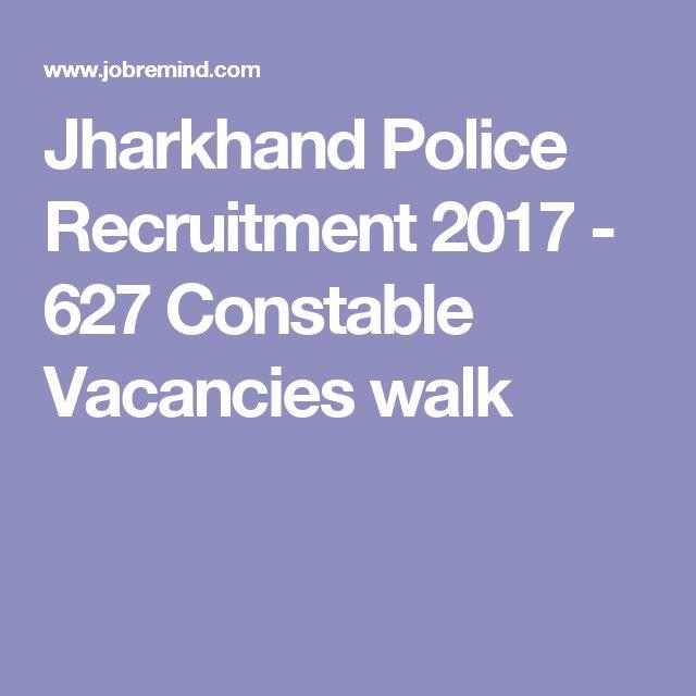 Jharkhand Police Recruitment 2017 - 627 Constable Vacancies walk