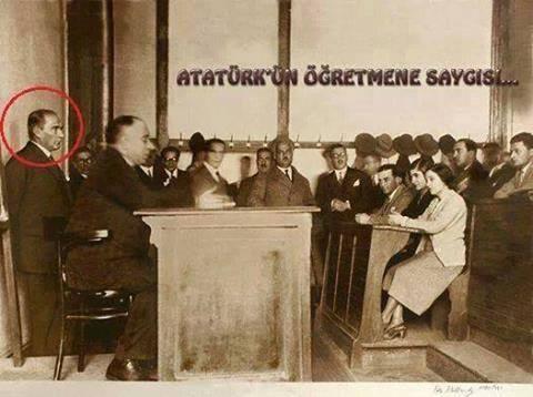Atatürk'ün öğretmenlere saygısı...