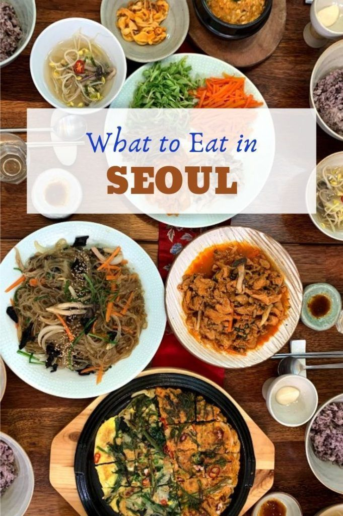 What To Eat In Seoul South Korea Eat Food Korean Food
