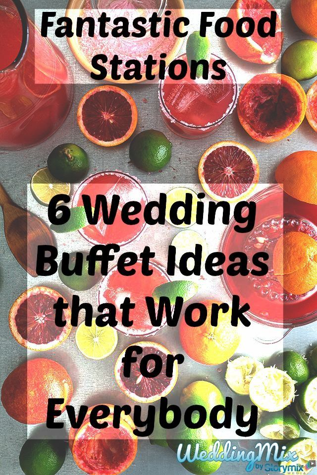 Our favorite wedding buffet food stations ideas to fit every budget and taste!