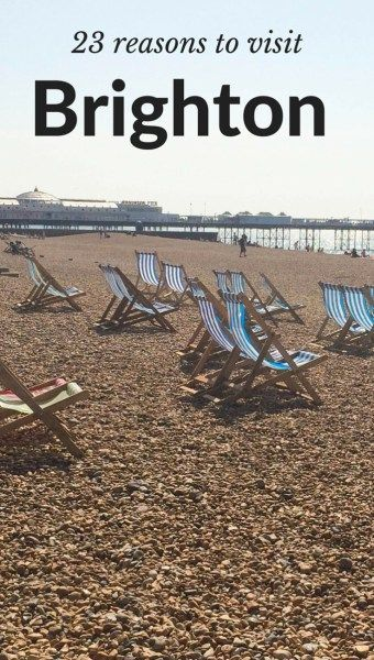 23 reasons to visit Brighton. The southern seaside resort has been popular for centuries and even featured in Jane Austen's Pride and Prejudice. Find out why Brighton still charms the seaside loving British public.
