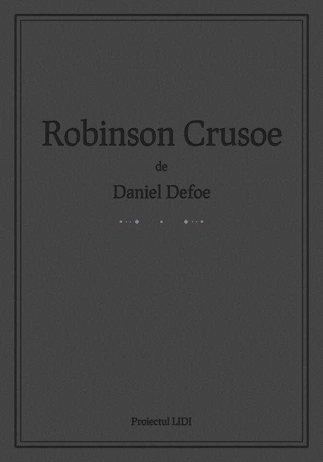 Descarcă gratuit Robinson Crusoe în română legal pentru Kindle, Sony Reader, Nook, iPhone, iPad, Android, Blackberry.