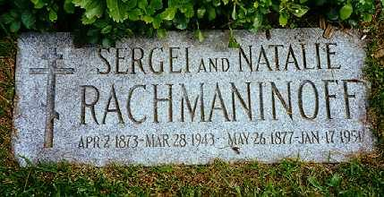 pianist/composer, Sergei Rachmaninoff (1873-1943), buried in the beautiful Kensico Cemetary in Westchester County, New York.