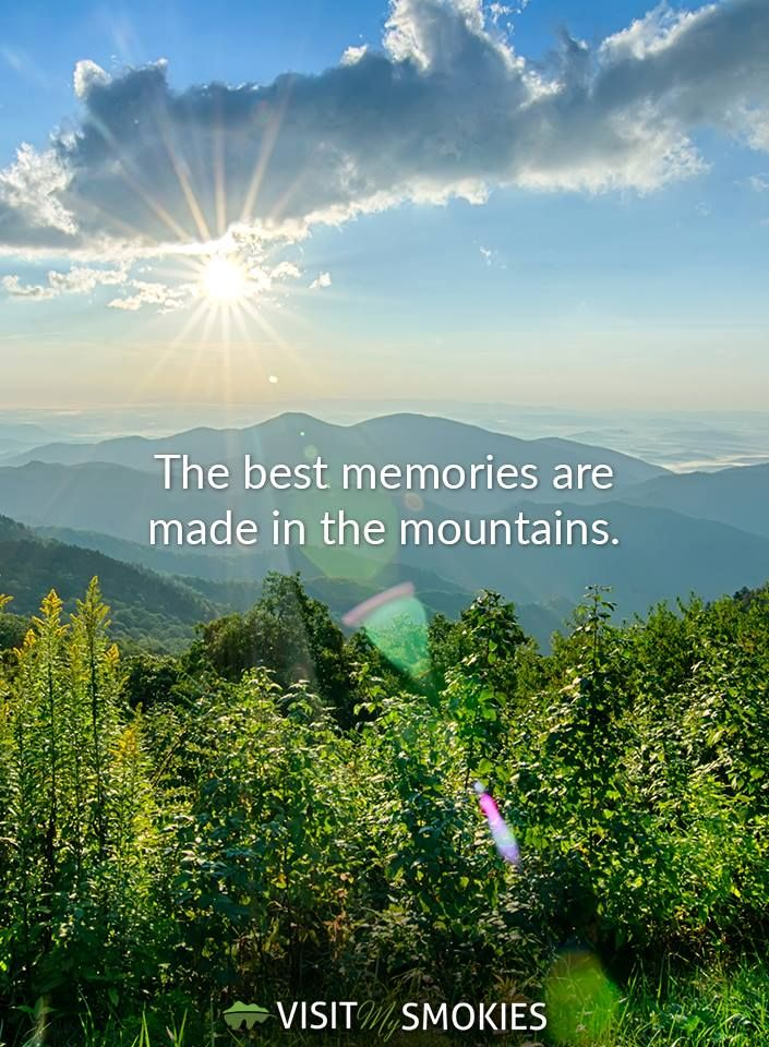 The Best Memories Are Made In The Mountains Mountain Quotes Instagram Captions Smokey Mountains National Park