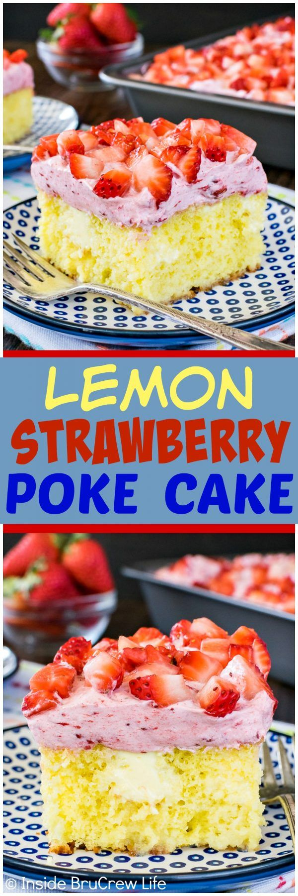 Lemon Strawberry Poke Cake - lemon frosting, strawberry mousse, and fresh berries make this easy cake a hit with everyone.  Great summer dessert recipe for picnics!