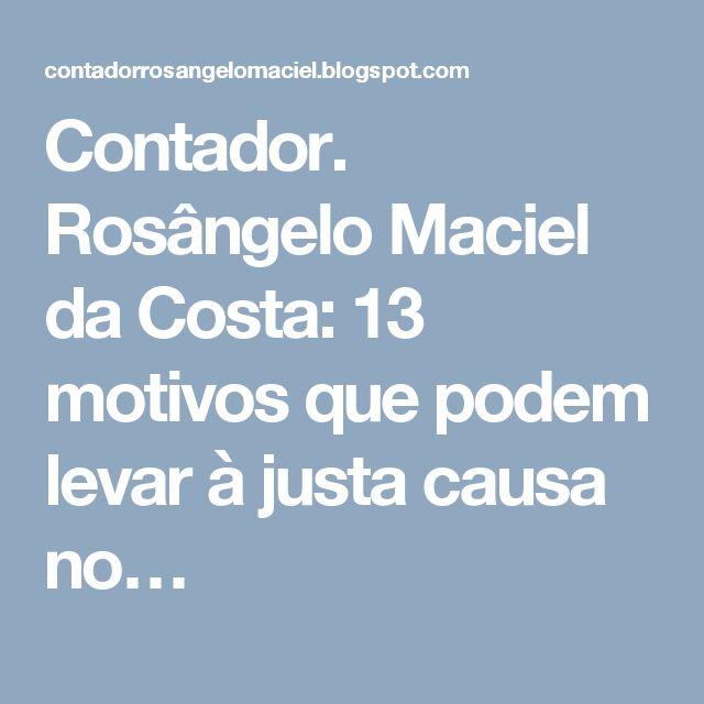 Contador. Rosângelo Maciel da Costa: 13 motivos que podem levar à justa causa…