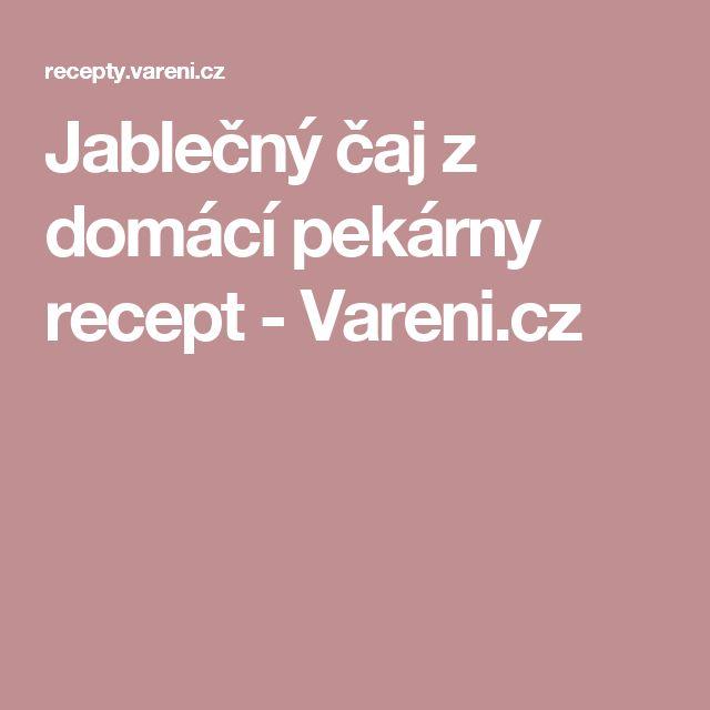 Jablečný čaj z domácí pekárny recept - Vareni.cz