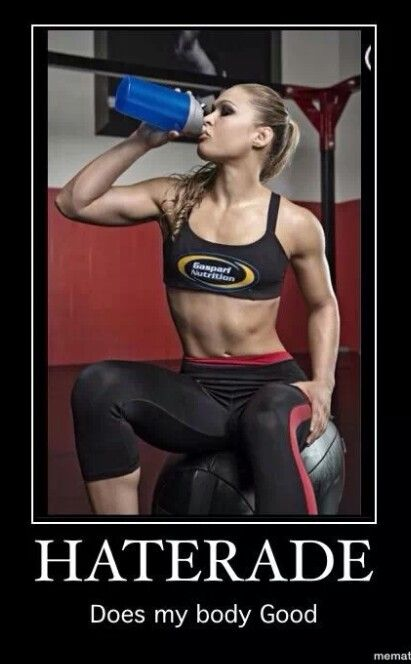 #RondaRousey drinks ArmBar Flavored Haterade ... it does her Body good