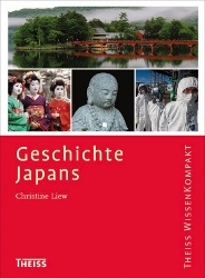 """Eine faszinierende Reise durch die japanische Geschichte mit Christine Liews """"Geschichte Japans"""" aus dem Theiss-Verlag!"""