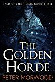 Free Kindle Book -   The Golden Horde (Tales of Old Russia Book 3)