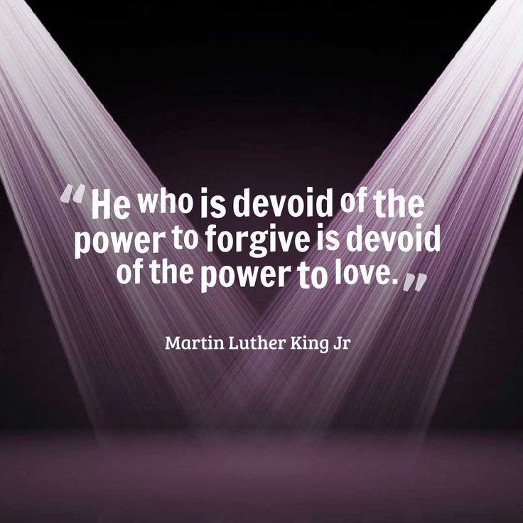 "He who is devoid of the power to forgive, is devoid of the power to love."" ―..."