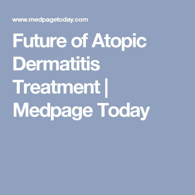 Future of Atopic Dermatitis Treatment | Medpage Today