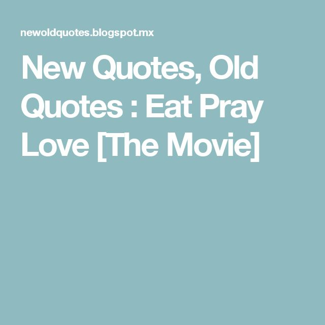 12 Year Old Love Quotes: 17 Best Eat Pray Love Quotes On Pinterest