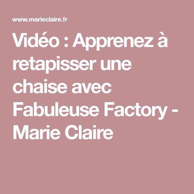Vidéo: Apprenez à retapisser une chaise avec Fabuleuse Factory - Marie Claire