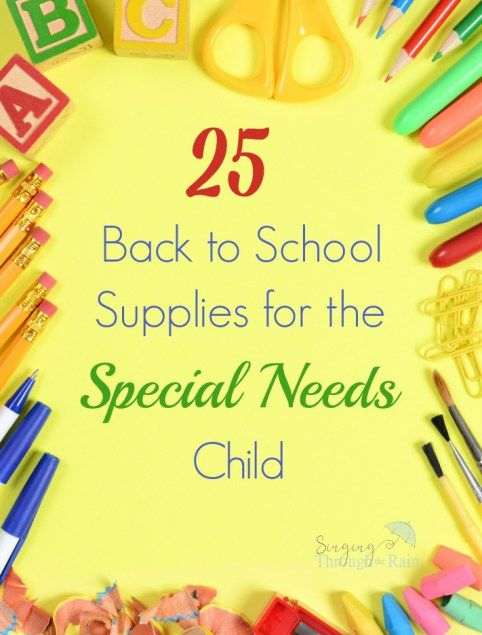 25 Back to School Supplies for the Special Needs Child.  A great list for parents and teachers this back to school season.  Read more at:  http://www.singingthroughtherain.net/2016/08/back-to-school-special-needs.html