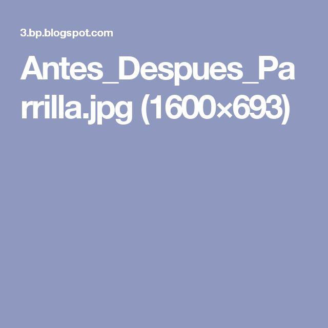 Antes_Despues_Parrilla.jpg (1600×693)