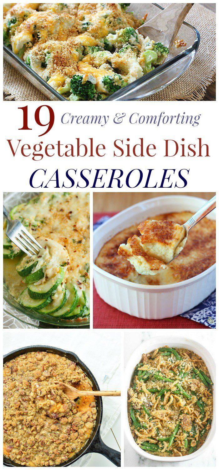 19 Creamy and Comforting Vegetable Side Dish Casserole Recipes - from ...