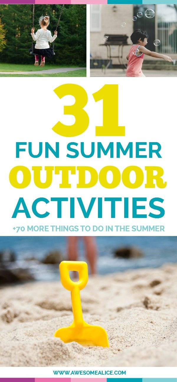 """Here's a list of 31 fun summer outdoor activities. Put these 101 activities on your summer bucket list and it will prevent your kids from being bored, and let them create memories that will last all the way to the first day of school when they're asked: """"What did you do this summer?"""""""
