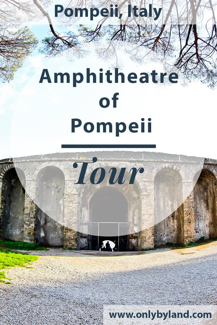 What to see and photograph at the Roman Amphitheater of Pompeii in the Ancient city of Pompeii, Italy.