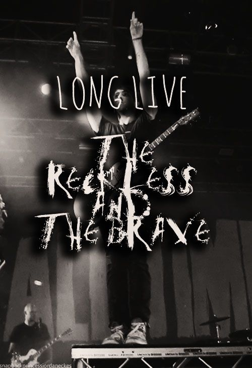 So long live the reckless and the brave, I don't think I wanna be saved, my song's not been sung. So long live us. - This is my favorite song by ATL.