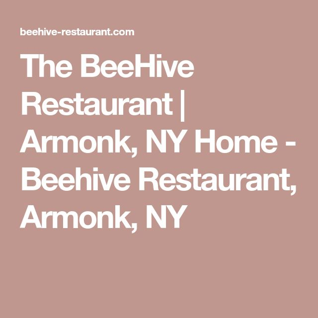 The BeeHive Restaurant | Armonk, NY Home - Beehive Restaurant, Armonk, NY