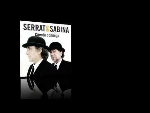 Serrat & Sabina - Cuenta Conmigo