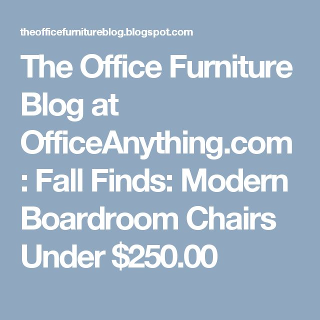 The Office Furniture Blog at OfficeAnything.com: Fall Finds: Modern Boardroom Chairs Under $250.00