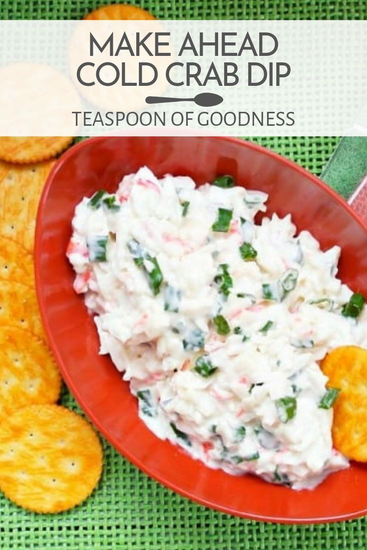 Cold Crab Dip To Make Ahead Appetizers Appetizer Recipes
