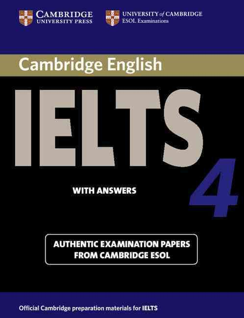 Cambridge Ielts 4: Examination Papers From University Of Cambridge Esol Examinations: English for Speakers of Oth...