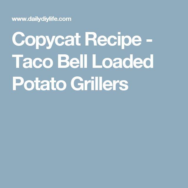 Copycat Recipe - Taco Bell Loaded Potato Grillers