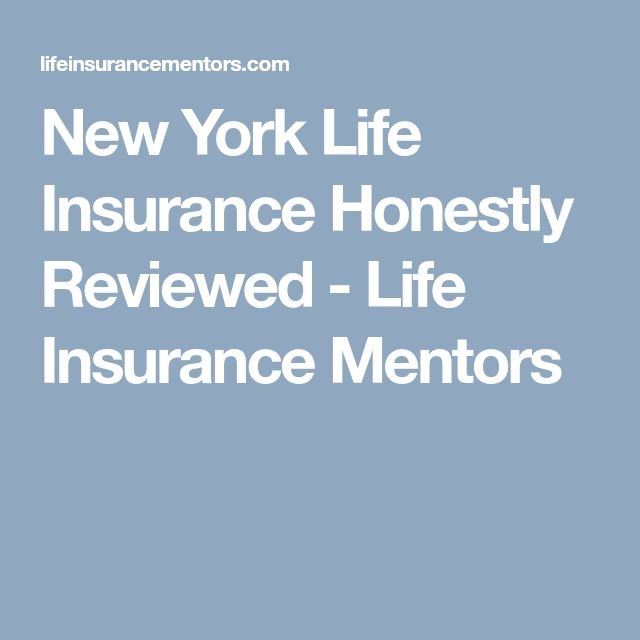 New York Life Insurance Honestly Reviewed Life Insurance Mentors