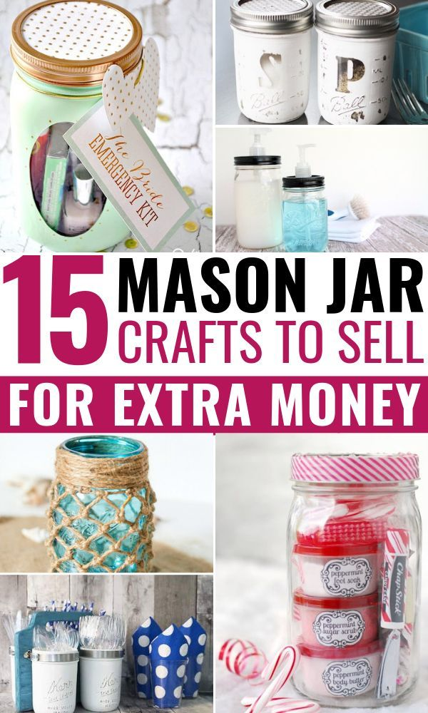 15 Diy Mason Jar Crafts To Sell For Extra Cash That You Need To Know About Easy Mason Jar Crafts Mason Jar Crafts Mason Jar Crafts Diy