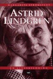 Astrid Lindgren av Margareta Strömstedt (Innbundet)