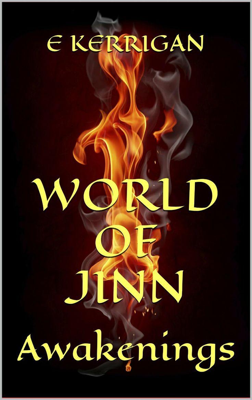 World Of Jinn: Awakenings, By E Kerrigan A War Was Fought In The Jinn
