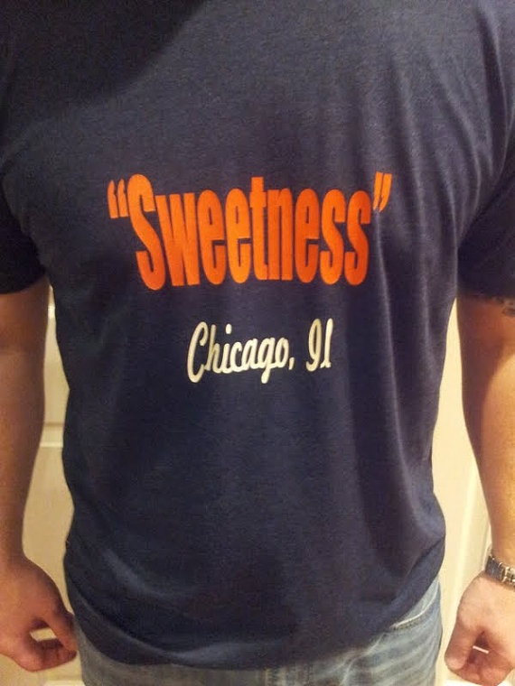 Sweetness Shirt!: Chicago Sports, Chicago Chicago, Chicago Bears 3
