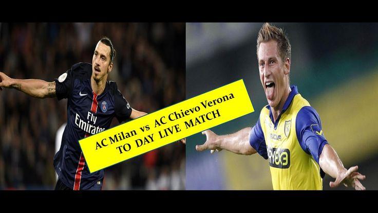 AC Milan vs AC Chievo Verona Live Football match today 2016