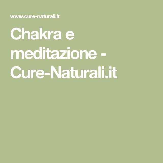 Chakra e meditazione - Cure-Naturali.it